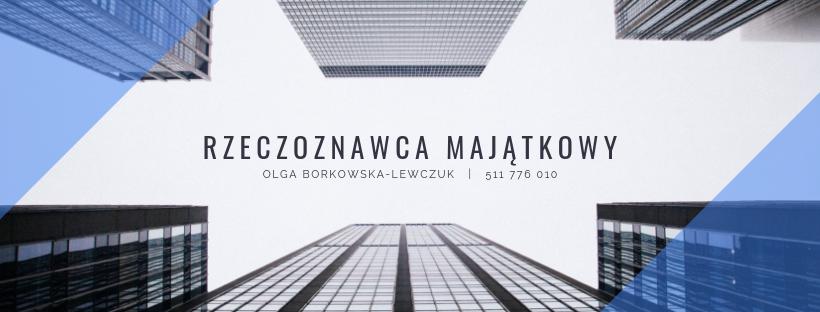 Rzeczoznawca Majątkowy Olga Borkowska-Lewczuk
